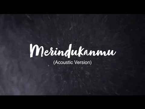 DASH UCIHA - MERINDUKANMU ACOUSTIC VERSION [ VIDEO LIRIK OFFICIAL]