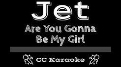 Jet • Are You Gonna Be My Girl (CC) [Karaoke Instrumental Lyrics]