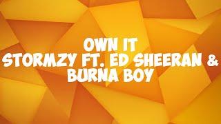 Stormzy - Own It ft. Ed Sheeran & Burna Boy (Lyrics)