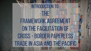 Facilitating Cross-border Paperless Trade in Asia and the Pacific