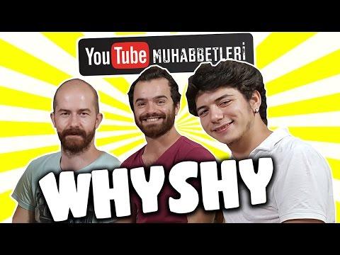 WHYSHY - YouTube Muhabbetleri #27
