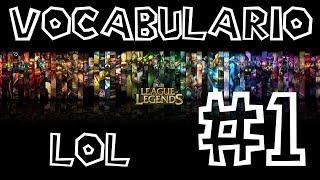 Aprende el Vocabulario de League Of Legends #1