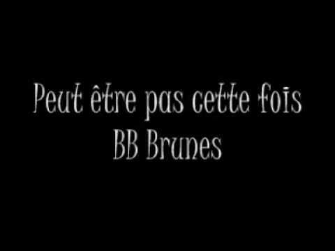 bb-brunes-peut-etre-pas-cette-fois-locness42100