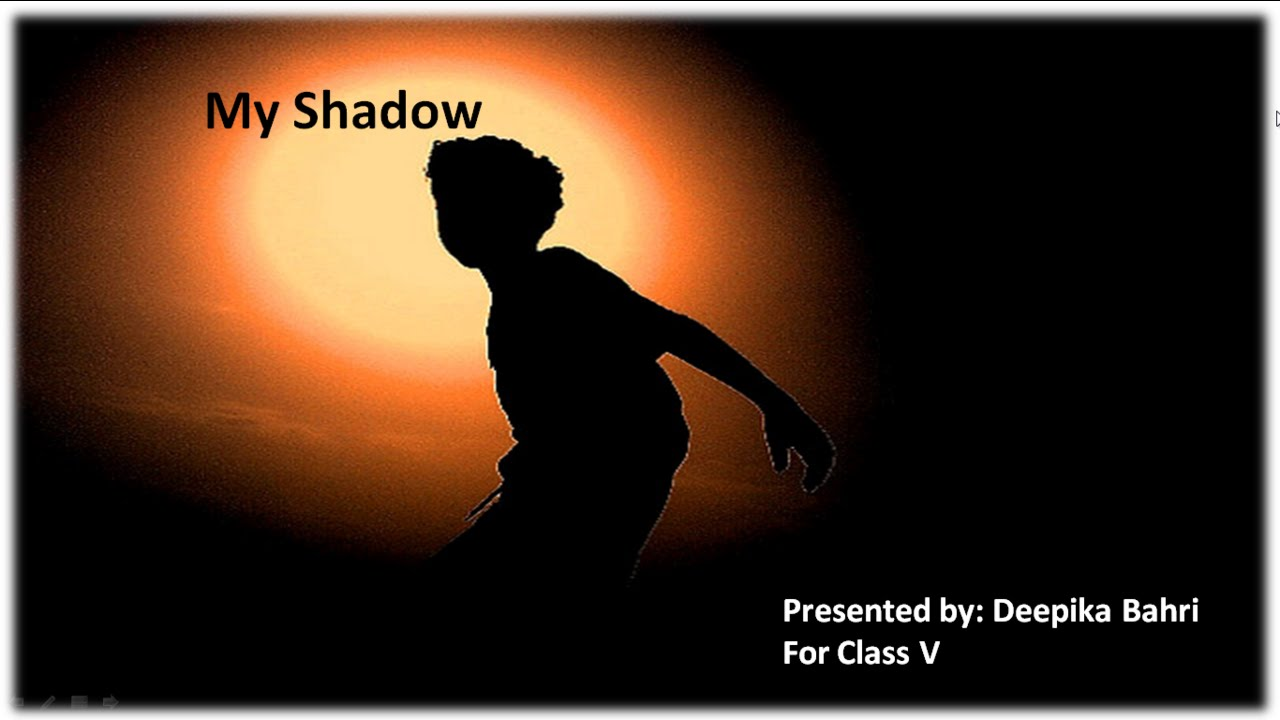 My Shadow - CBSE Class 5 Poem explaination with Question Answers