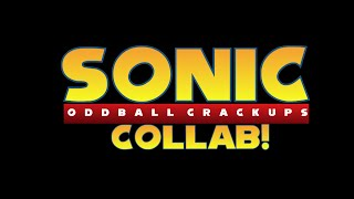 The Complete Sonic Oddball Crackups Collab
