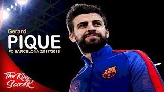 Gerard pique-the best of intercept and defensive || barcelona fc 2017/2018 hd