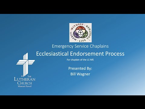 The ESC ecclesiastical endorsement process - Rev. Dr. William Wagner