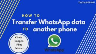 How to transfer whatsapp data from old phone to new