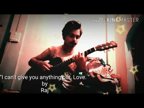 """"""" I can't give you anything but, Love"""" by Raj Pradhan."""