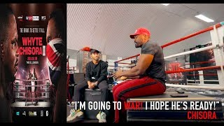 "CHISORA: ""I'M GOING TO WAR! I HOPE HE'S READY!"""