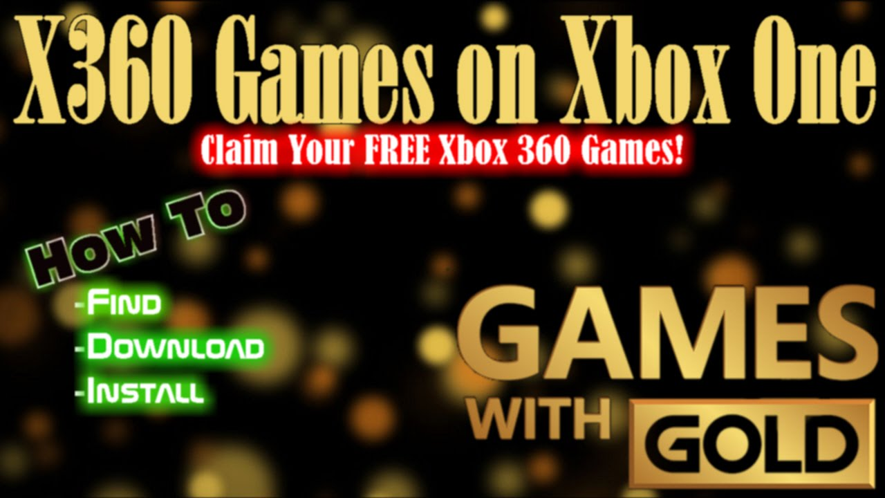 How To Download Free Games With Gold Xbox 360 Games On Xbox One