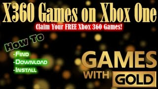 How To Download Free 'games With Gold' Xbox 360 Games On Xbox One.