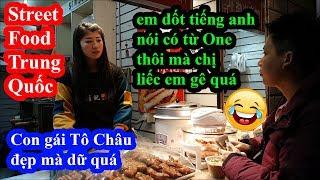 Hai lúa đi ăn street food tại Trung Quốc gặp gái đẹp chém tiếng anh và cái kết quê cái mặt