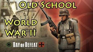 Old School World War II - Day of Defeat Source