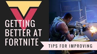 How to Get Better at Fortnite BR