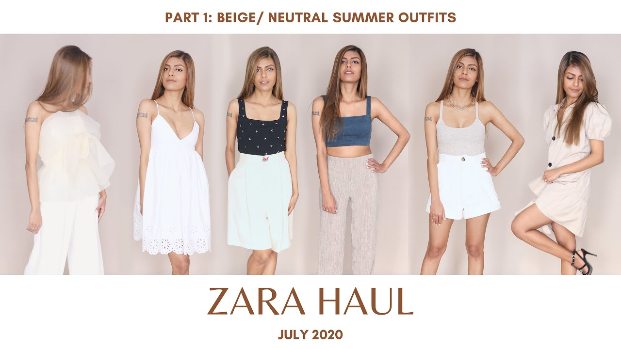 Zara Haul July | Part 1: Beige/ Neutral Summer Outfits | 2020