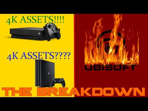 Xbox One X 4K gaming assets and Ubisoft in Trouble -The Breakdown