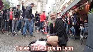 Three little birds in Lyon (Ajax)