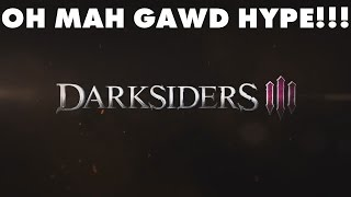 DARKSIDERS III OH MAH GAWD HYPE! - I Am Quite Genuinely Happy Today