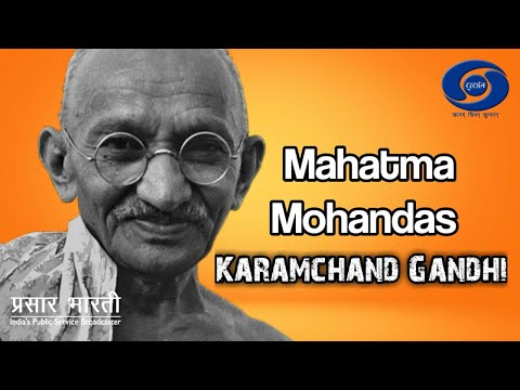 Mahatama - Mohandas Karamchand Gandhi - Part 1