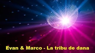 Download Evan & Marco - La tribu de dana MP3 song and Music Video