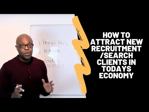 How To Attract New Recruitment/Search Clients In Todays Economy
