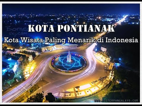West Kalimantan Pontianak city tour