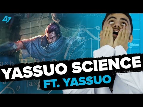 Don't Play Yasuo - Yassuo Science w/ Moe
