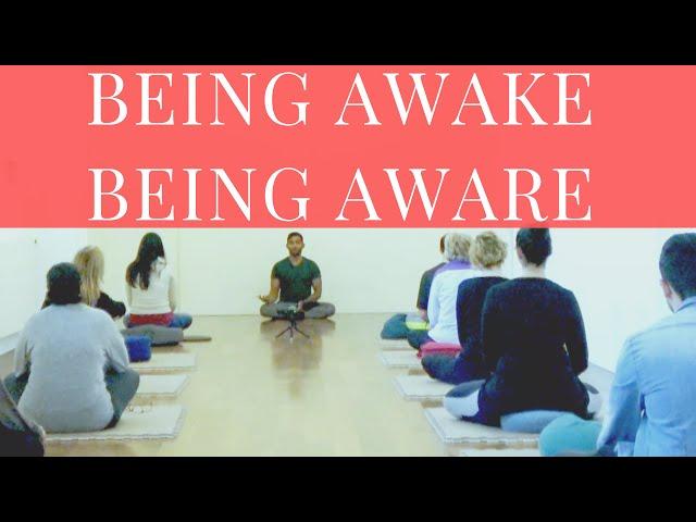 Being Awake, Being Aware | Dhyanse