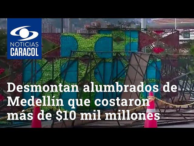 Desmontan alumbrados de Medellín que costaron más de $10 mil millones