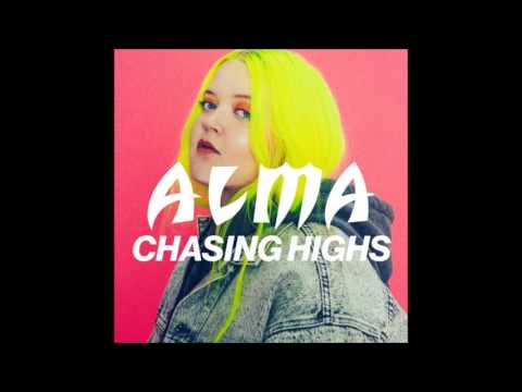 ALMA - Chasing Highs (OFFICIAL)