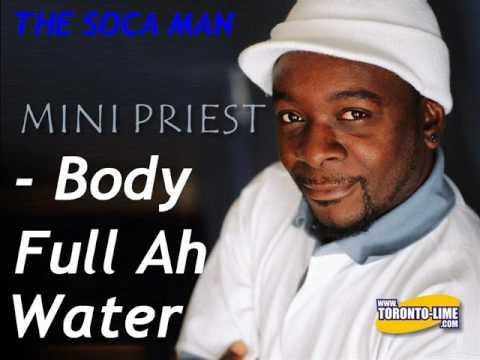 Body Full Ah Water - Mini Priest [SOCA]
