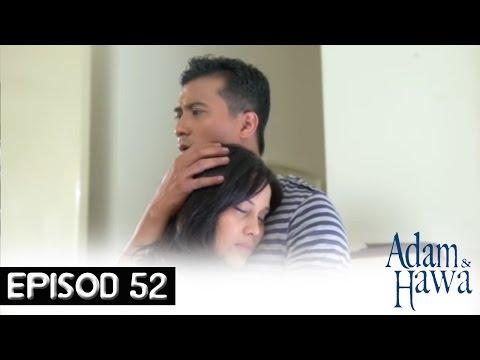 Adam Dan Hawa - Episod 52