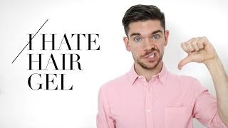Why I Hate Using Hair Gel | Men's Hair