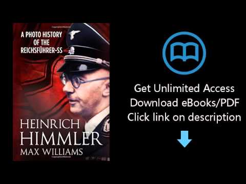 Heinrich Himmler: A Photo History of the Reichsfuhrer-SS