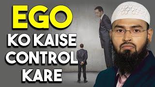 Ana (Ego) Ko Kaise Control Kare By Adv. Faiz Syed