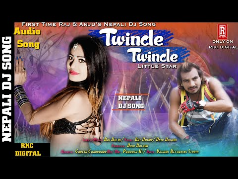 New Nepali DJ Song II TWINCLE TWINCLE LITTIL STAR UMER 16 PAAR II By Raj Kusmy/Anju Kusmi