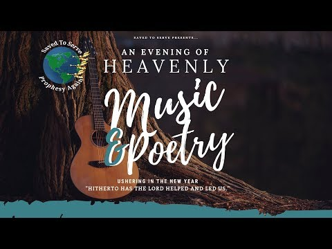 Happy New Year 2019: An Evening of Heavenly Music & Poetry. Hitherto has the Lord Helped & Led Us