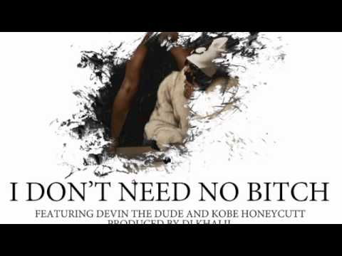 Snoop Dogg - I Don't Need No Bitch f. Devin the Dude & Kobe Honeycutt (prod. DJ Khalil)