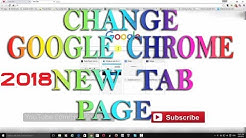Google Chrome : How to change New Tab Page (2018)