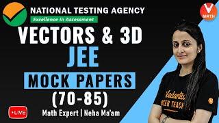 Vectors and 3D Geometry IIT JEE | NTA JEE Math Mock Papers(70-85) Questions| Vedantu Math
