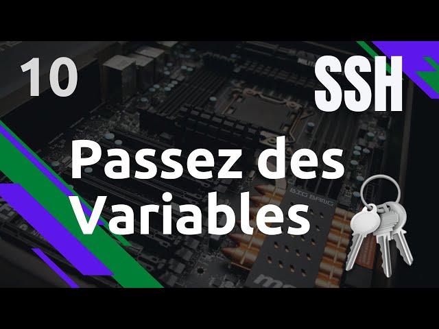 SSH - 10. PASSER DES VARIABLES D'ENVIRONNEMENT