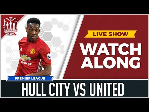 Hull City vs Manchester United LIVE STREAM Watchalong