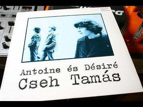 Cseh Tamás - Antoine és Désiré 1978 (Full Album)