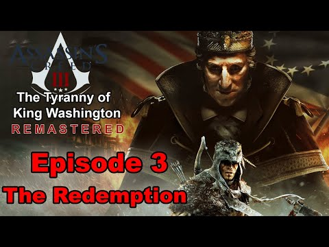 assassin's-creed-3-remastered-the-tyranny-of-king-washington--the-redemption-[pc-max-1080p60]
