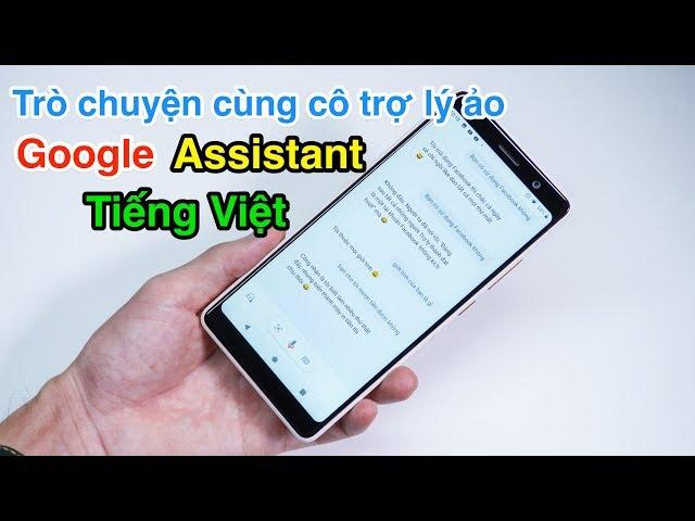 [Lăng kính công nghệ] Trò chuyện cùng cô trợ lý ảo Google Assistant tiếng Việt: chuyện gì cô ấy cũng biết 😂 | LKCN