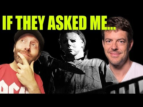 Halloween 2018: If Blumhouse Asked Me To Direct Halloween...