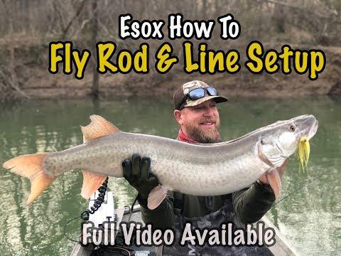 Pike Musky Fly Rod & Line Setups! The Right Way To Do It!