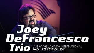 "Joey DeFrancesco Trio ""Never Can Say Goodbye"" live at Java Jazz Festival 2011"