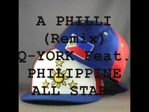 A Philli (Filipino Remix) - Q-York Feat. Philippine All Stars